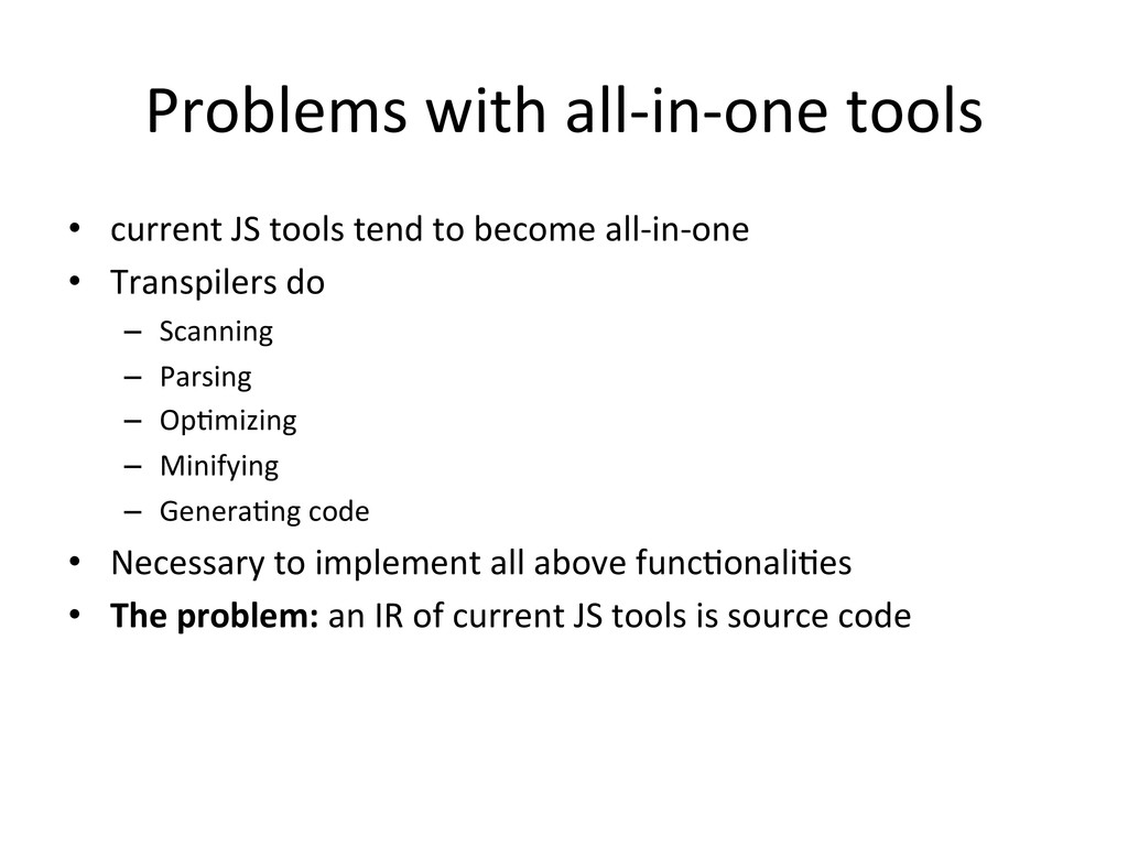 Problems with all-‐in-‐one tools •...