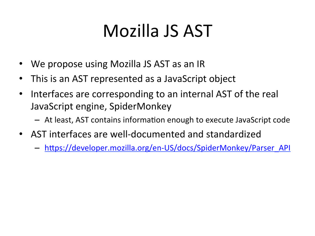 Mozilla JS AST • We propose usin...