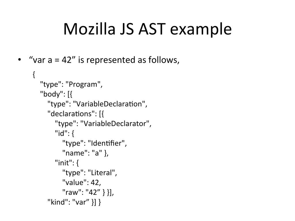 "Mozilla JS AST example • ""var a..."