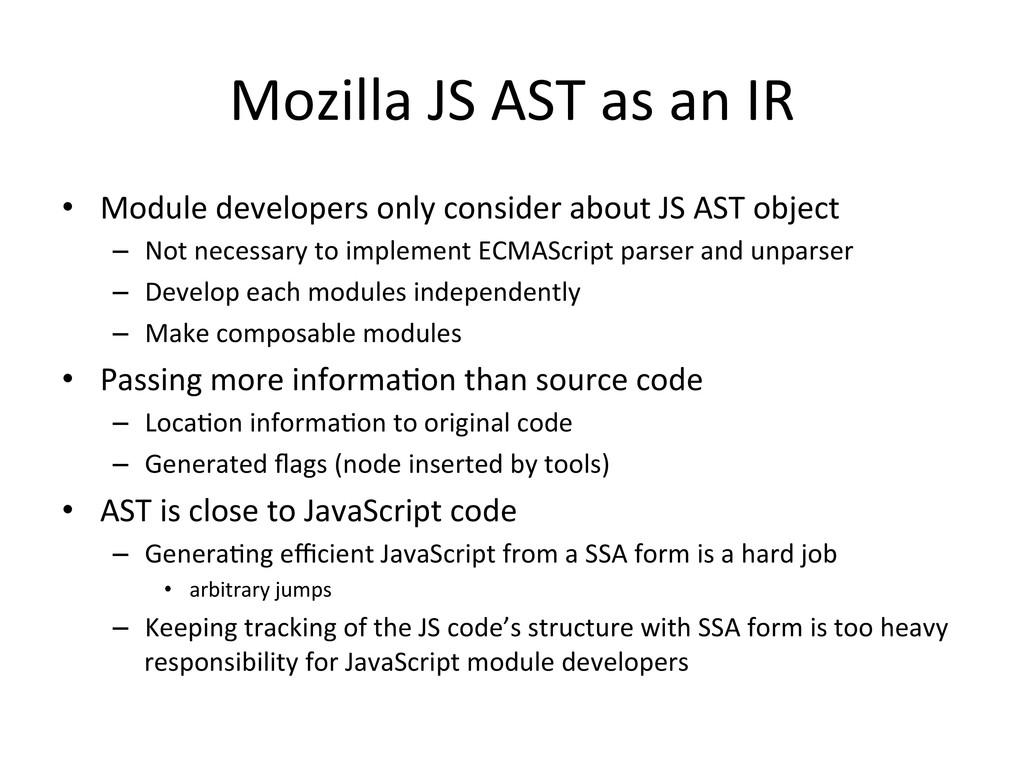 Mozilla JS AST as an IR • Mod...