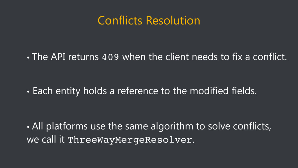 Conflicts Resolution • The API returns 409 when...