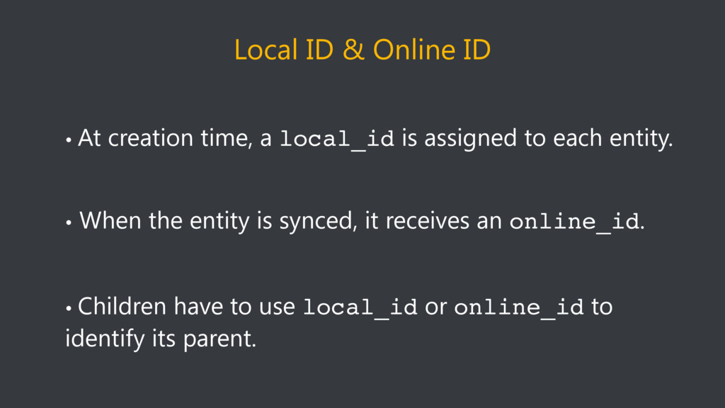 Local ID & Online ID • At creation time, a loca...