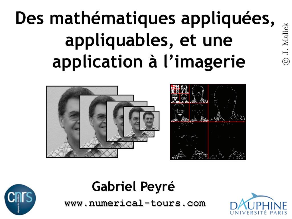 c J. Malick Des mathématiques appliquées, appli...
