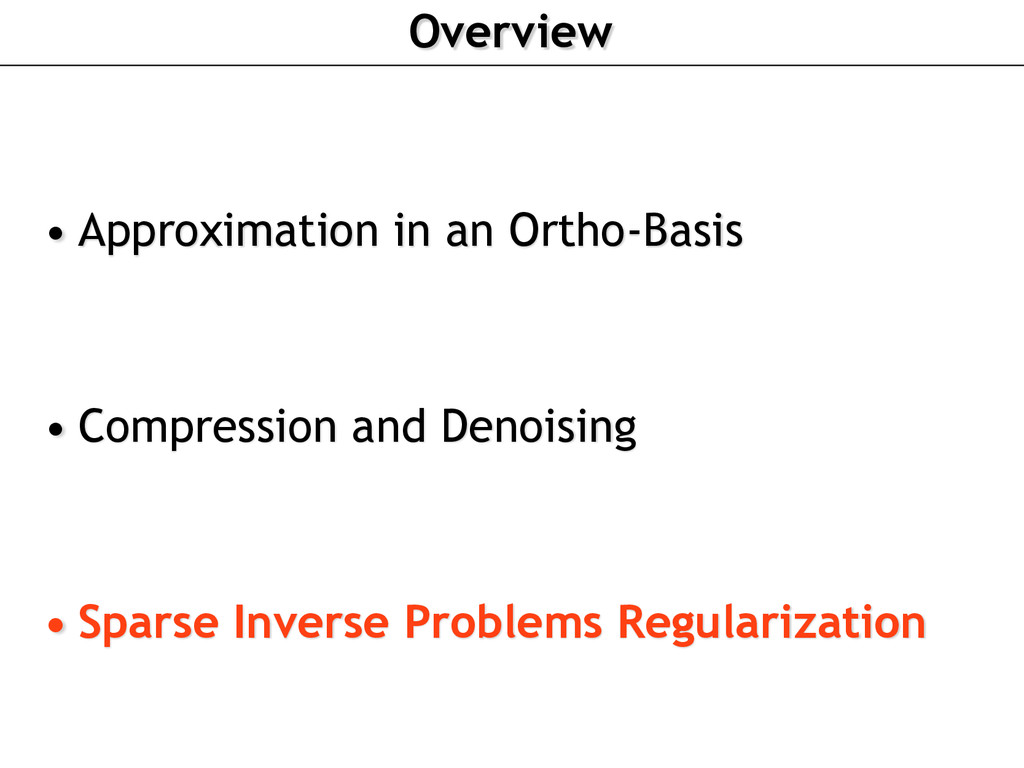 Overview • Approximation in an Ortho-Basis • Co...