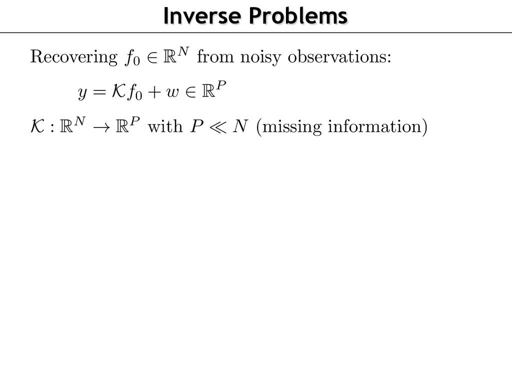 Recovering f0 2 RN from noisy observations: y =...
