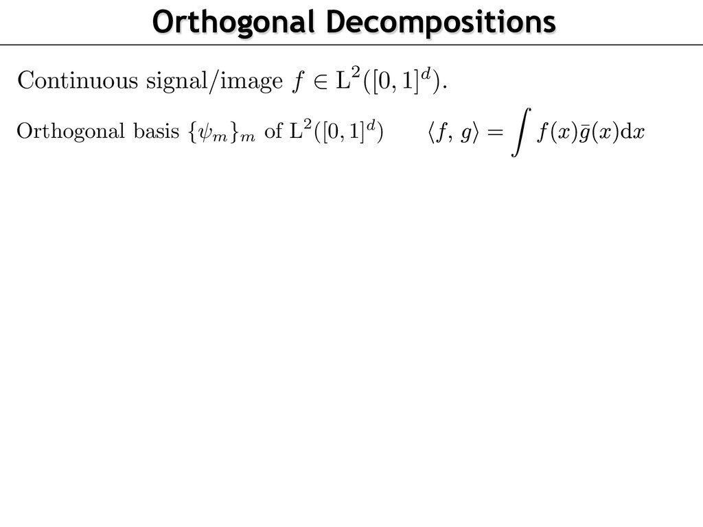 Orthogonal basis { m }m of L2([0, 1]d) Continuo...
