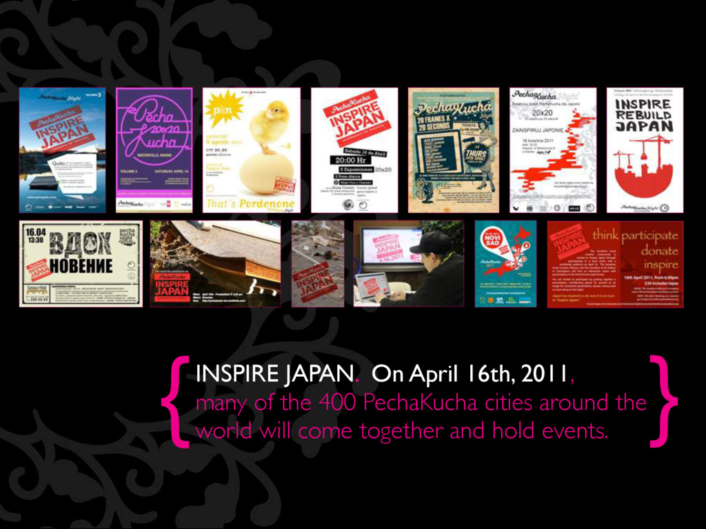 { } INSPIRE JAPAN. On April 16th, 2011, many of...