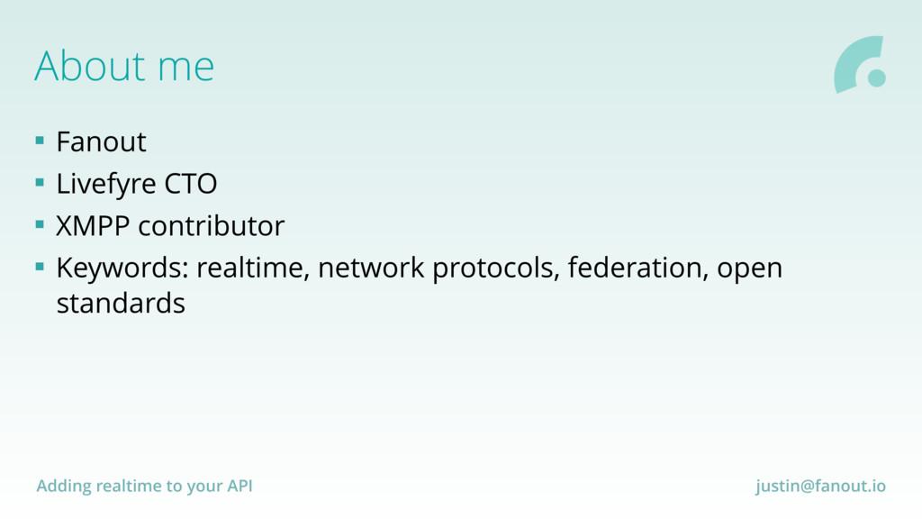 Adding realtime to your API justin@fanout.io Ab...