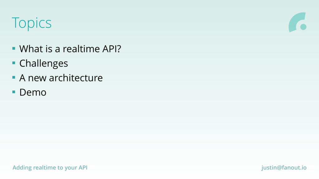 Adding realtime to your API justin@fanout.io To...