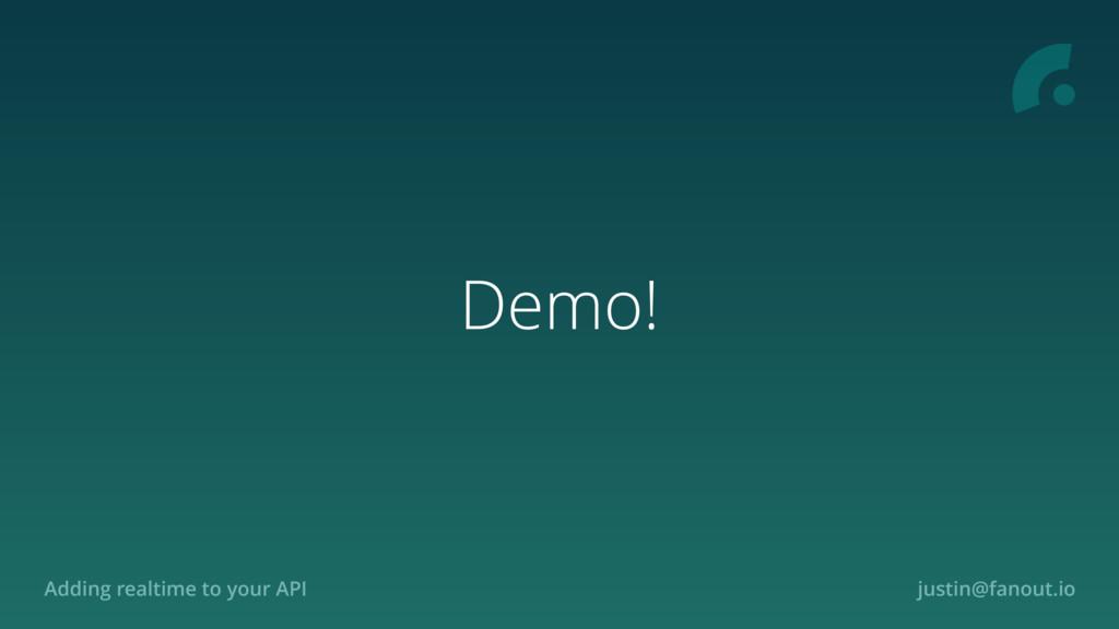Adding realtime to your API justin@fanout.io De...