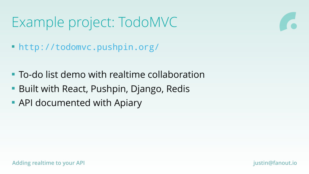 Adding realtime to your API justin@fanout.io Ex...