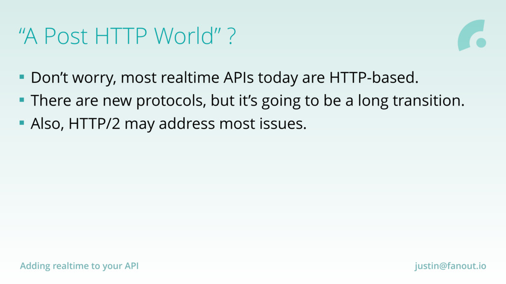"""Adding realtime to your API justin@fanout.io """"A..."""