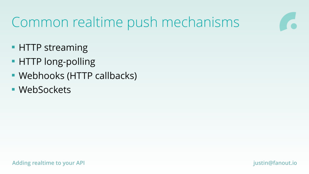 Adding realtime to your API justin@fanout.io Co...