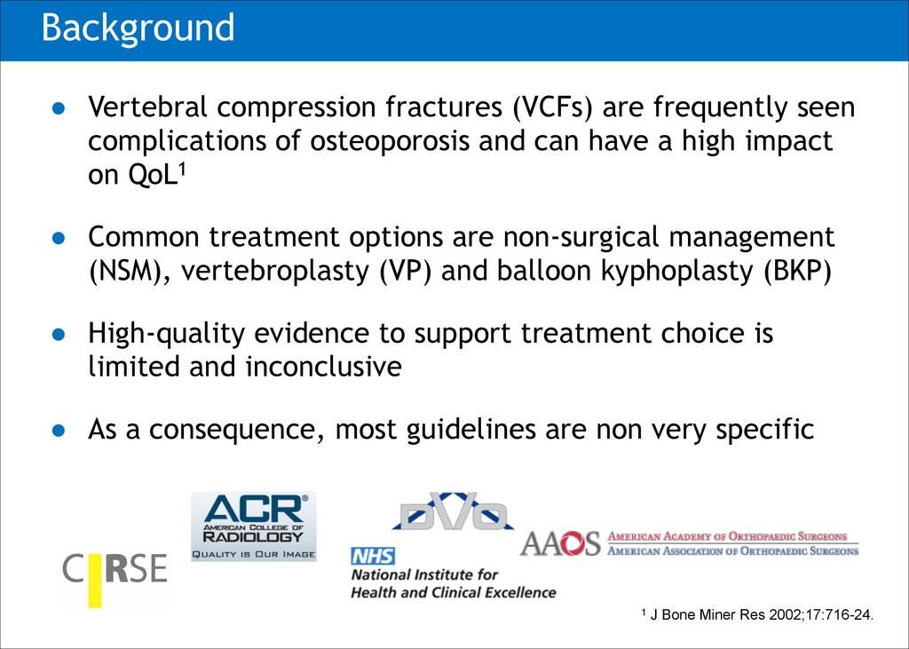 Background ● Vertebral compression fractures (V...
