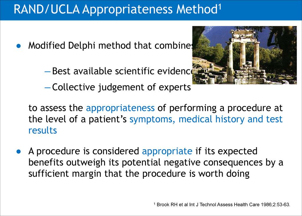 ● Modified Delphi method that combines: ̶ Best ...