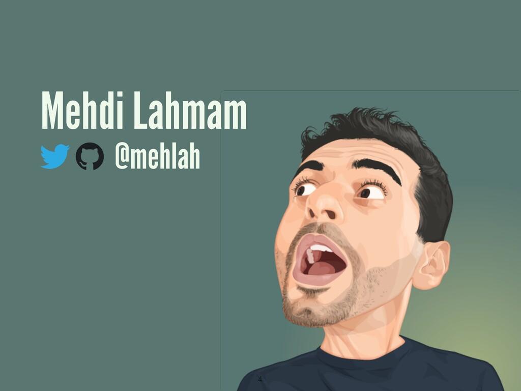 Mehdi Lahmam @mehlah 4