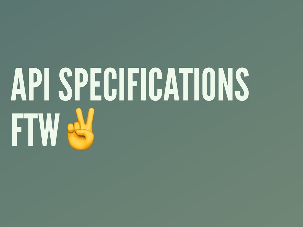 API SPECIFICATIONS FTW✌