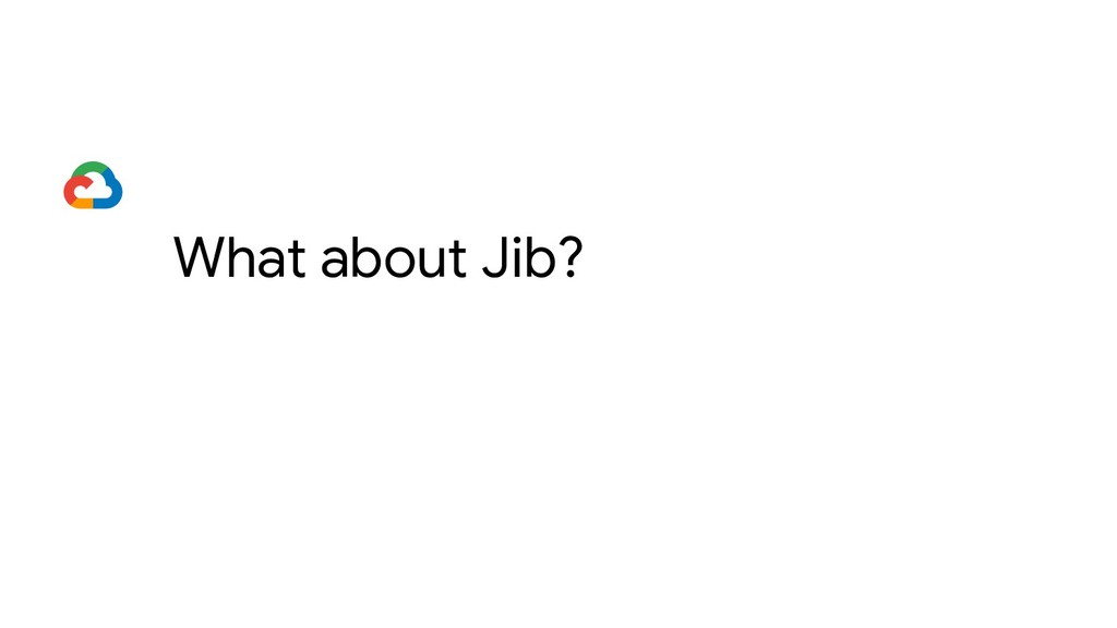 What about Java? What about Jib?