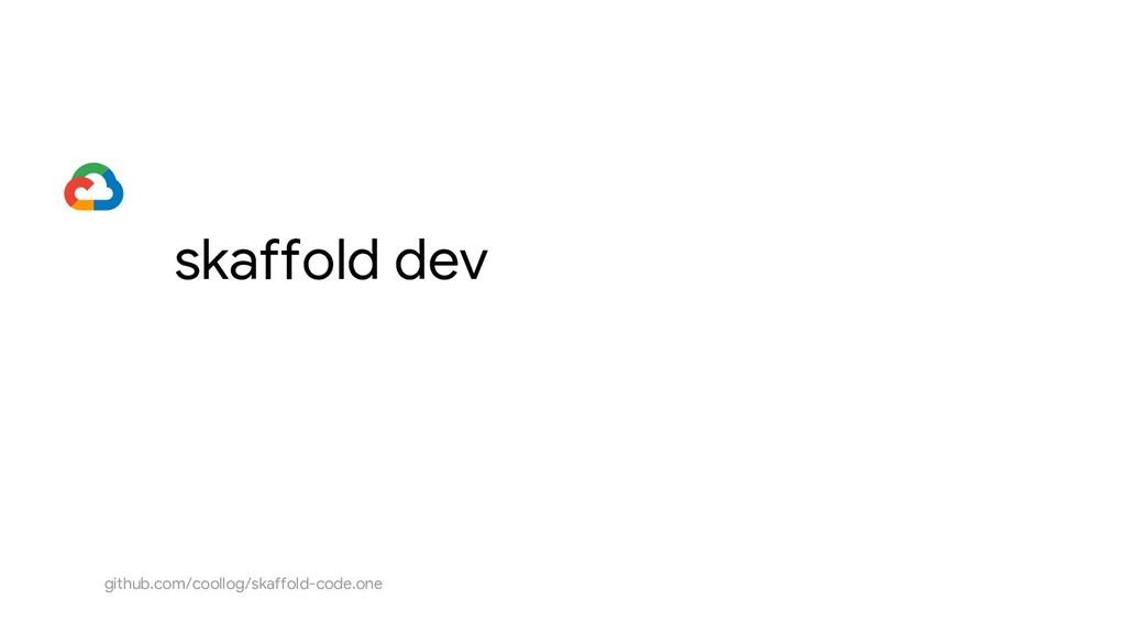 skaffold dev github.com/coollog/skaffold-code.o...