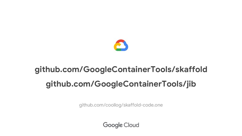 github.com/GoogleContainerTools/skaffold github...