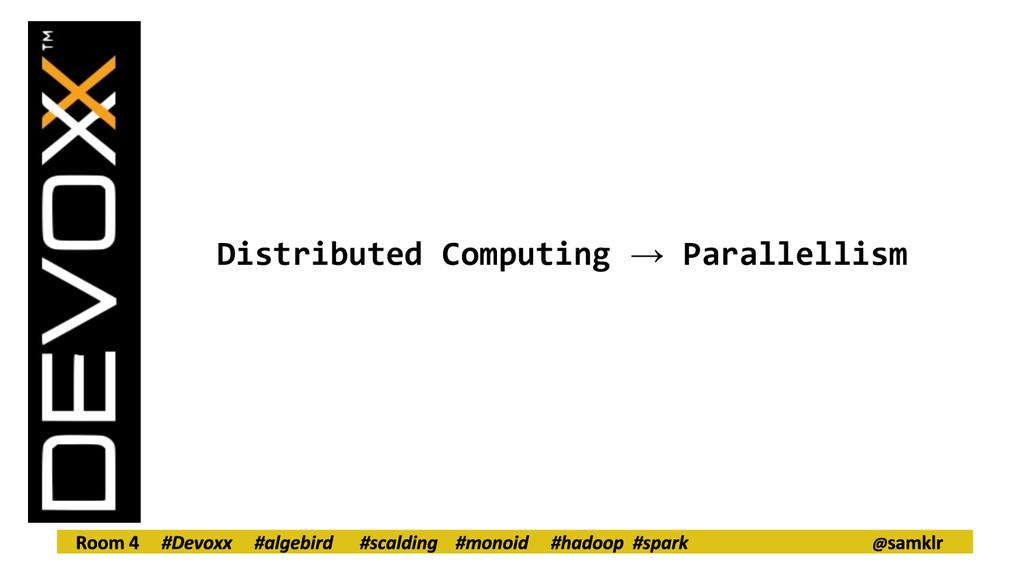Distributed Computing → Parallellism
