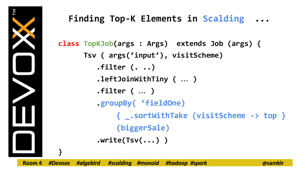 Finding Top-K Elements in Scalding ... class To...