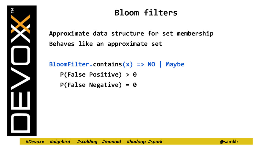 Bloom filters Approximate data structure for se...