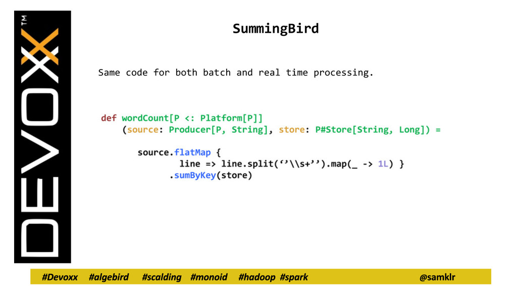 SummingBird Same code for both batch and real t...