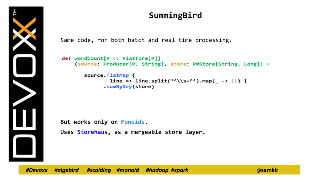 SummingBird Same code, for both batch and real ...