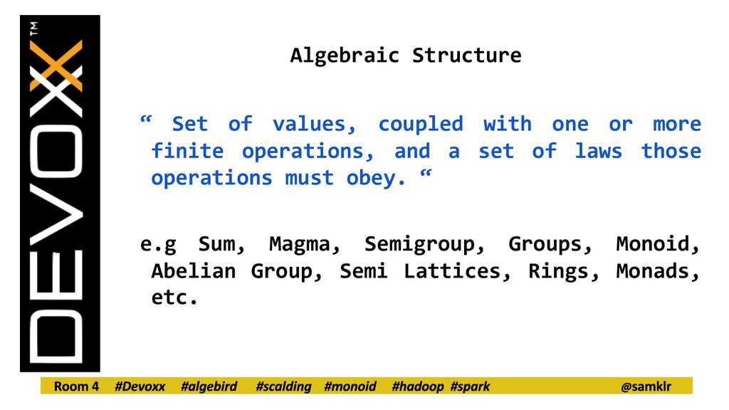 "Algebraic Structure "" Set of values, coupled wi..."