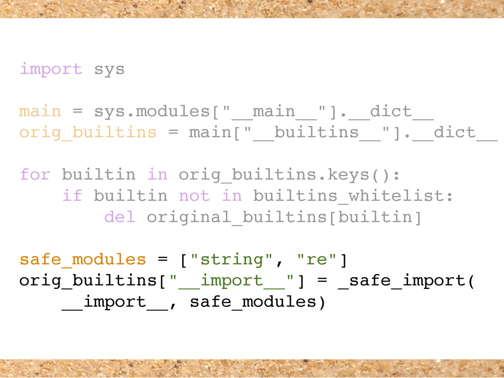 "import sys main = sys.modules[""__main__""].__dic..."