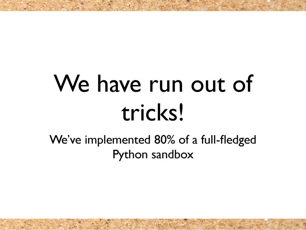 We have run out of tricks! We've implemented 80...