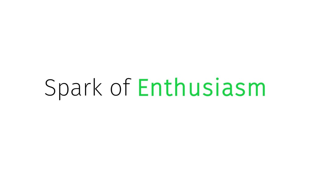Spark of Enthusiasm