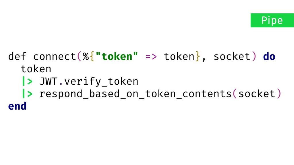 """def connect(%{""""token"""" => token}, socket) do tok..."""