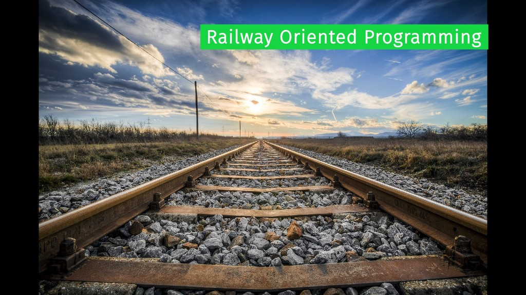 Railway Oriented Programming