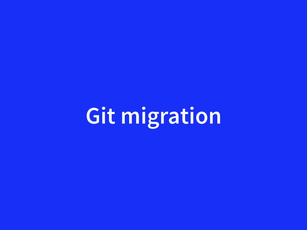 Git migration