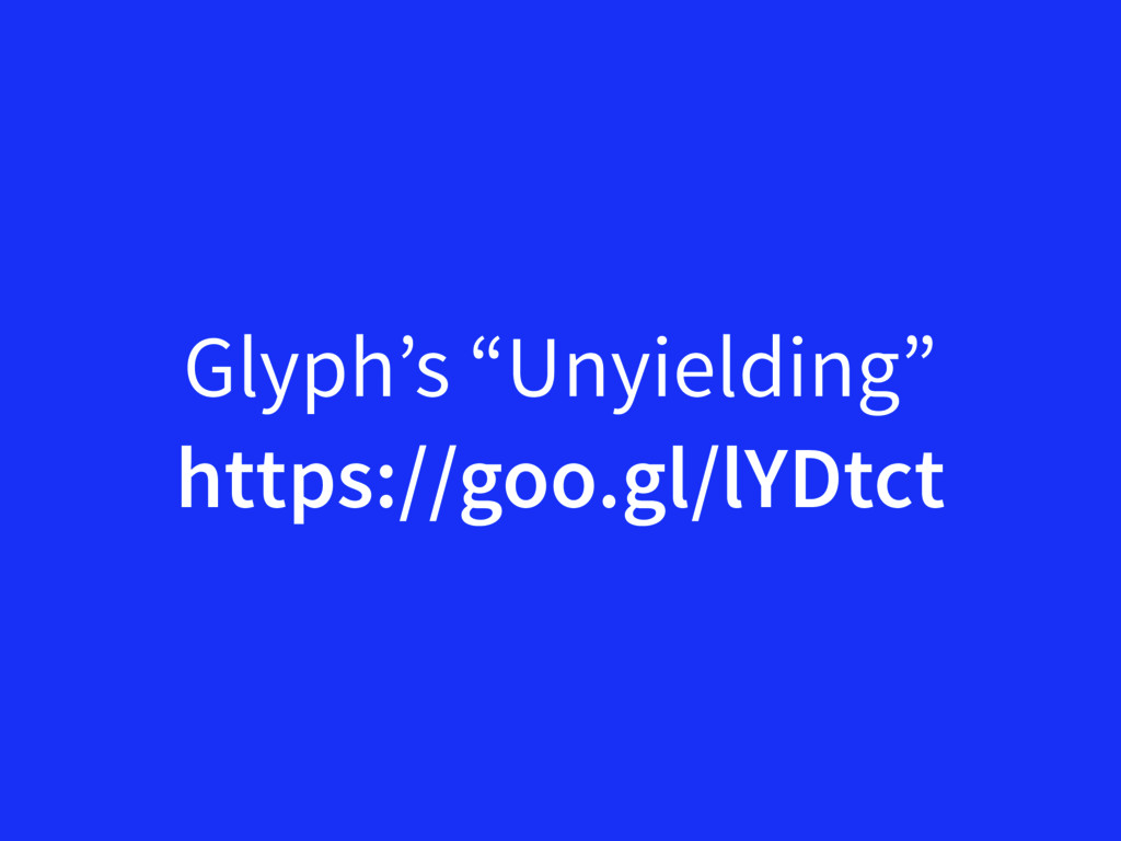 "Glyph's ""Unyielding"" https://goo.gl/lYDtct"