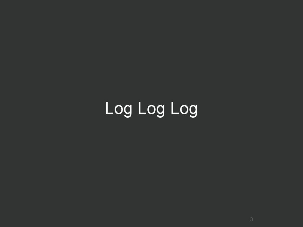 Log Log Log 3