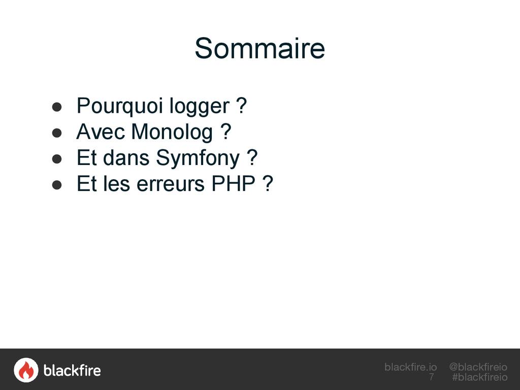 blackfire.io @blackfireio #blackfireio Sommaire...