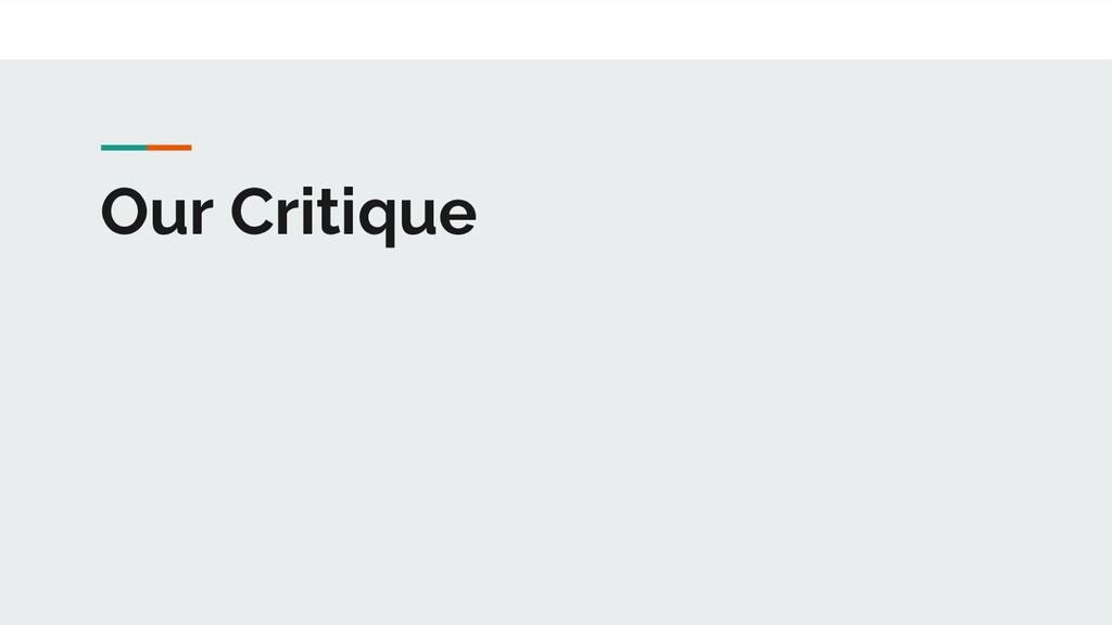 Our Critique