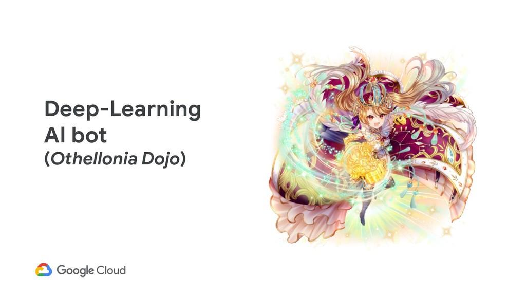 Deep-Learning AI bot (Othellonia Dojo)