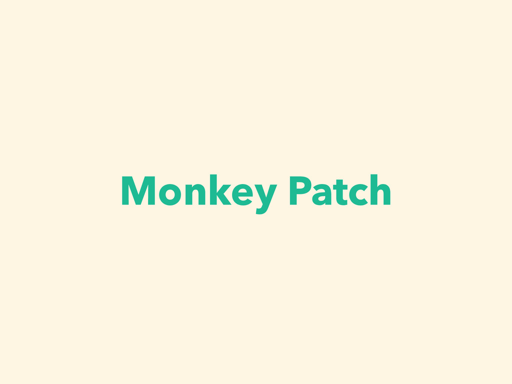 Monkey Patch