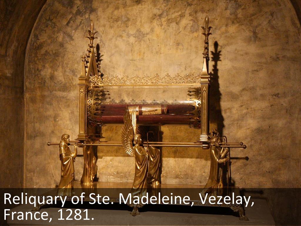 Reliquary of Ste. Madeleine, Vezela...