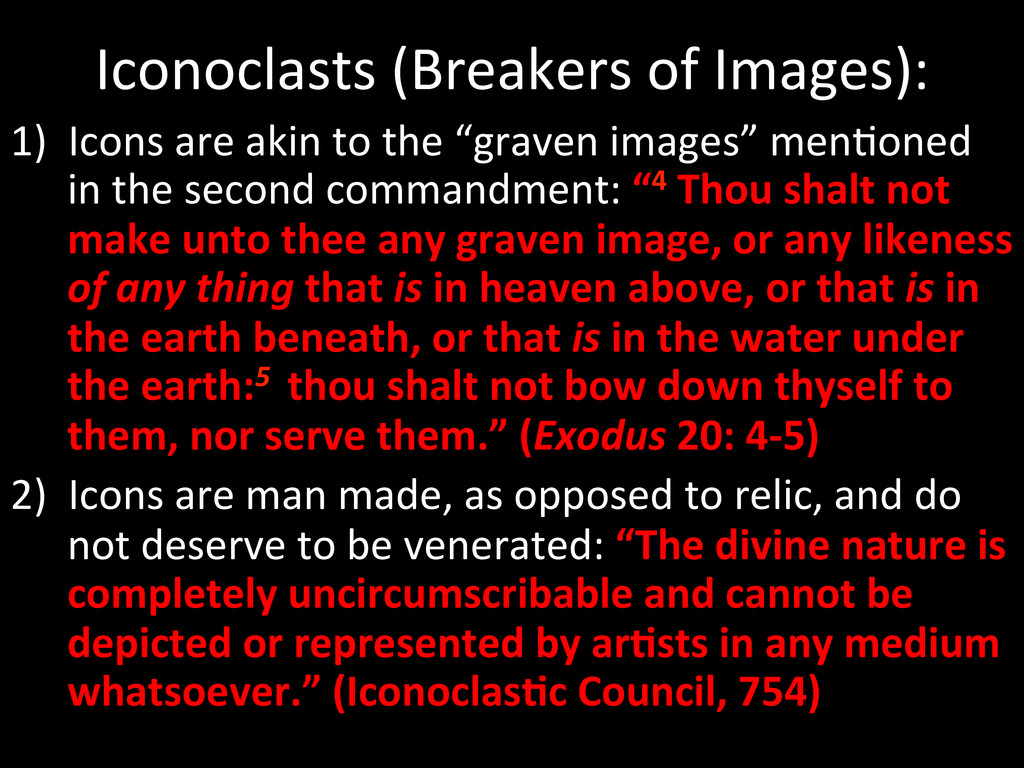 Iconoclasts (Breakers of Images):  ...