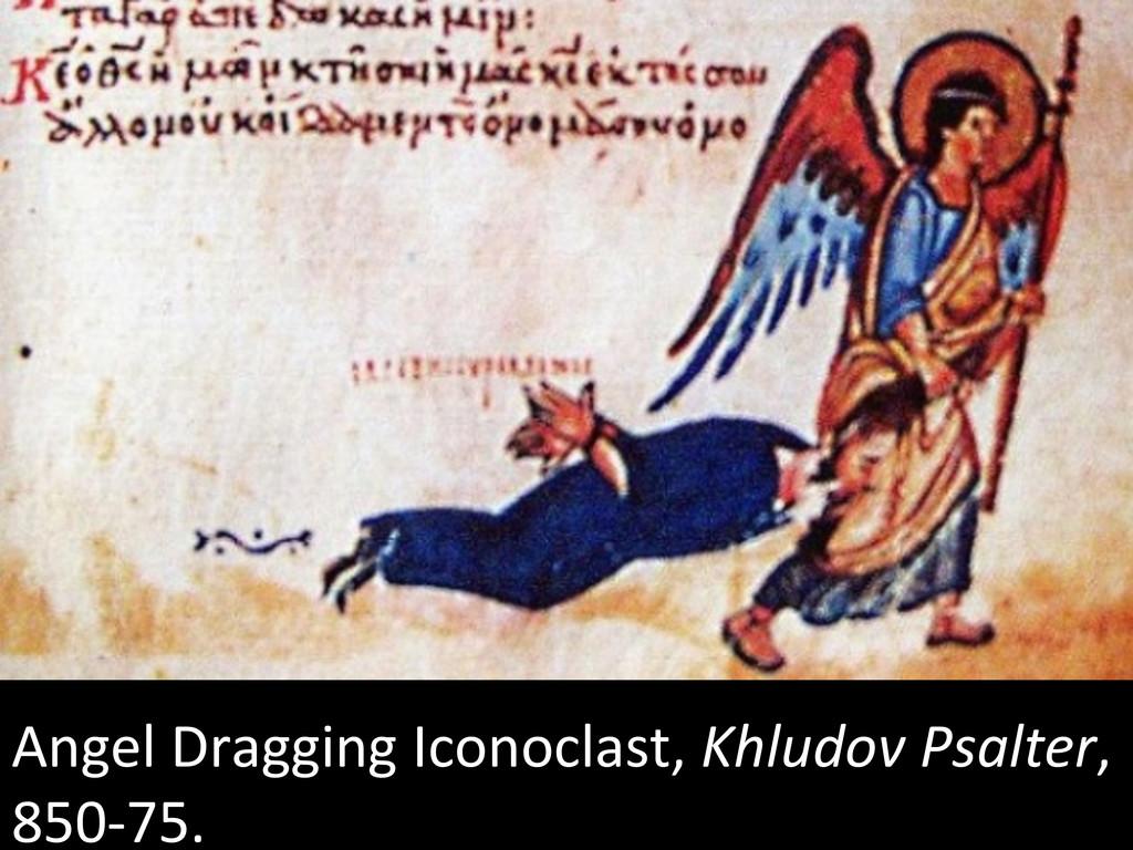 Angel Dragging Iconoclast, Khludov ...