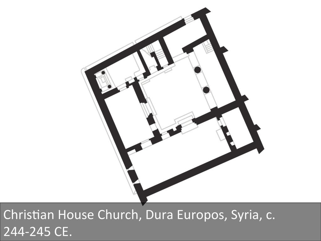 Chris3an House Church, Dura Europos...