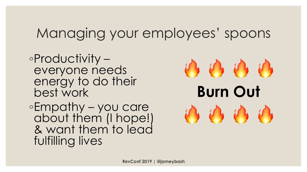 Managing your employees' spoons ◦Productivity –...