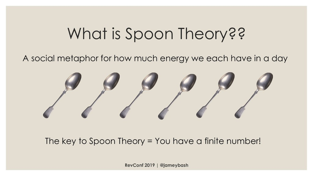 What is Spoon Theory?? RevConf 2019 | @jameybas...