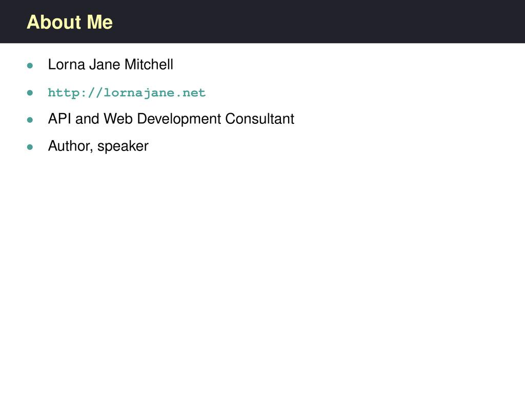 About Me • Lorna Jane Mitchell • http://lornaja...