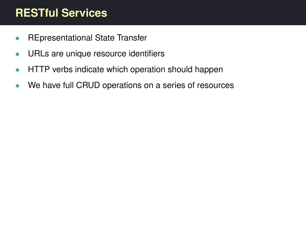 RESTful Services • REpresentational State Trans...